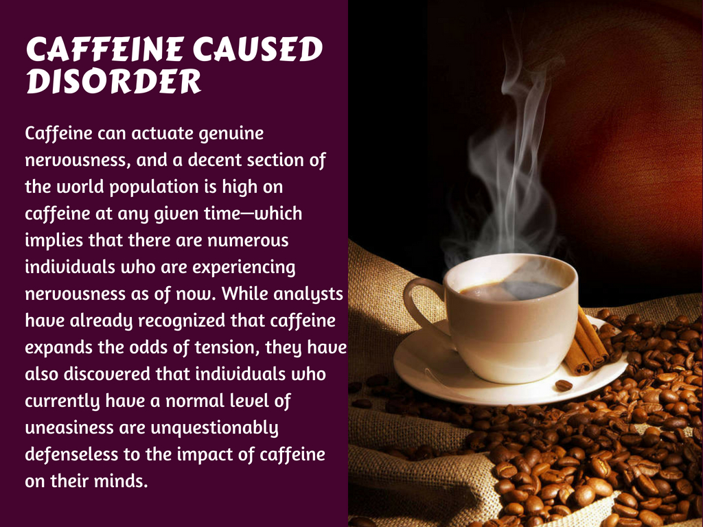Caffeine Caused Disorder