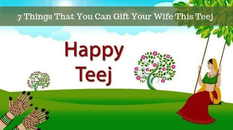 Gift Your Wife This Teej