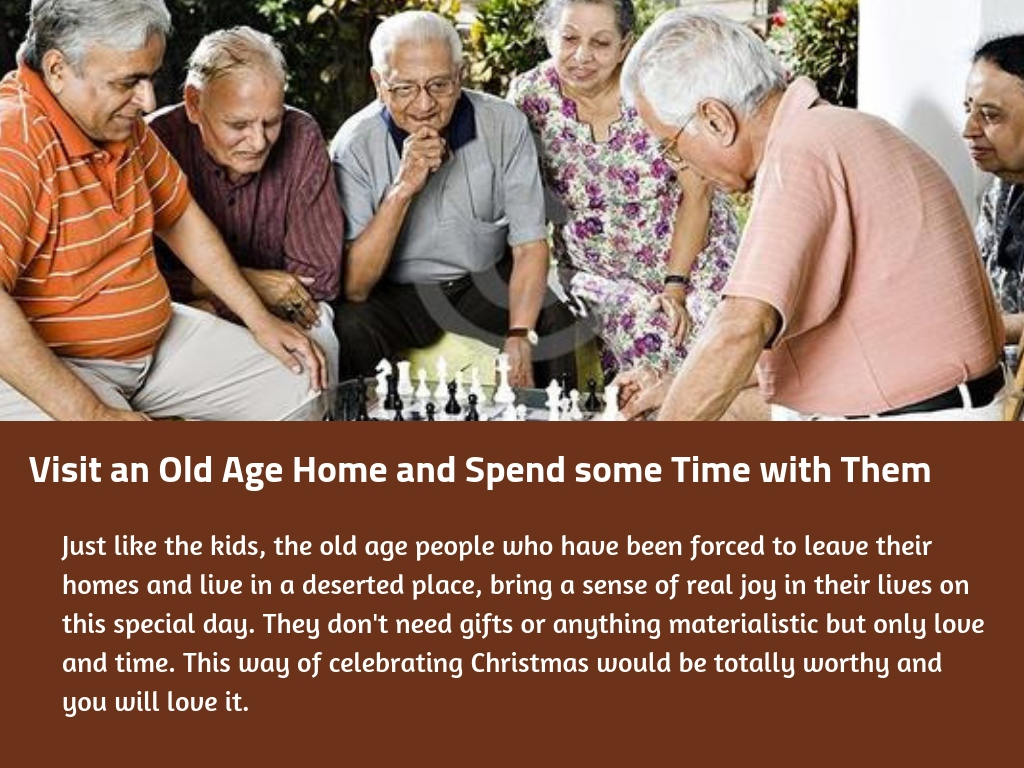 Visit an Old Age Home and Spend some Time with Them