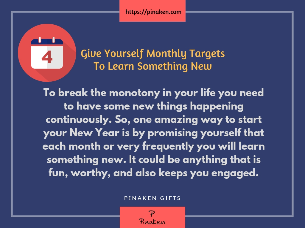 Give Yourself Monthly Targets To Learn Something New