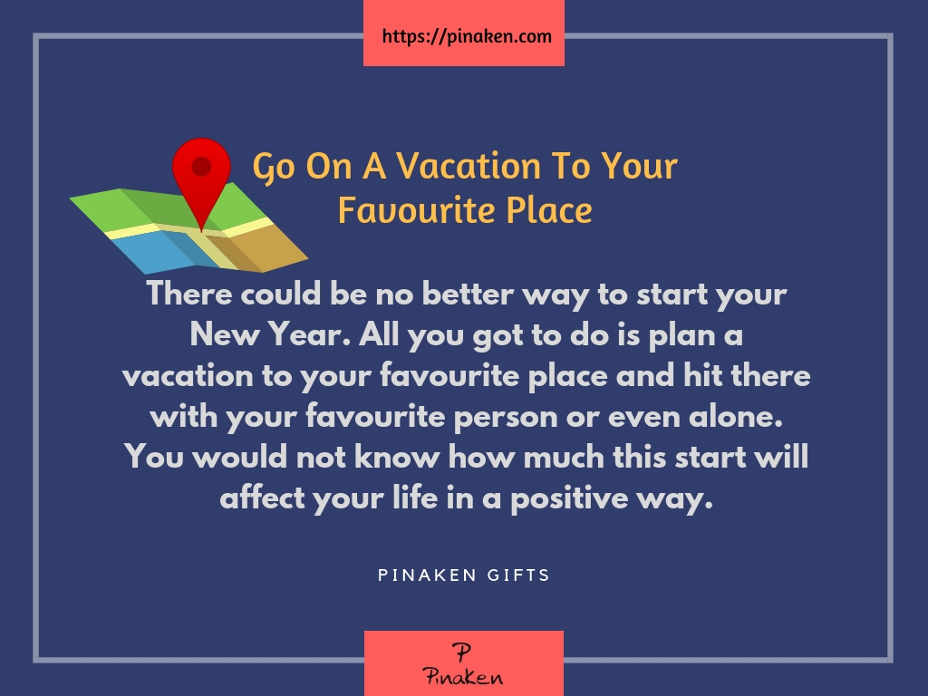 Go On A Vacation To Your Favourite Place